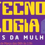 Facipe sedia evento de tecnologia em comemoração ao mês da mulher